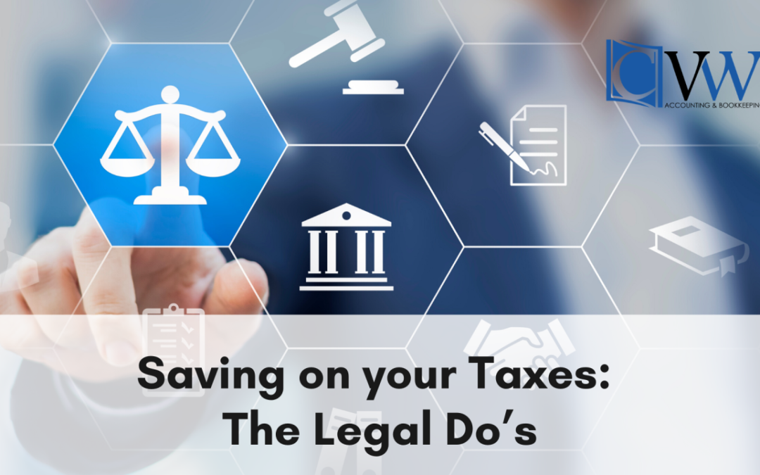 Saving on your Taxes: The Legal Do's